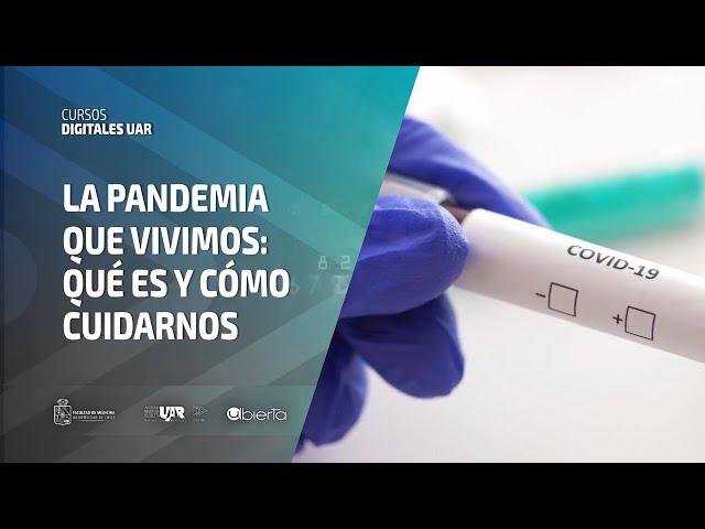 Curso La pandemia que vivimos: qué es y cómo cuidarnos | Semana 3