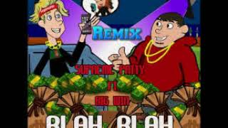 Supreme Patty Blah Blah Remix