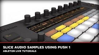 SEM Ableton Tutorial Slice Audio Samples Using Push 1