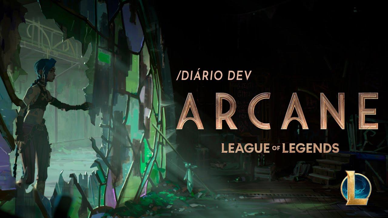 League of Legends: Arcane – Série Animada   Diário /dev