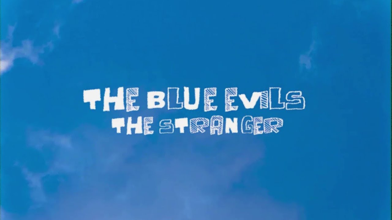 Music of the Day: The Blue Evils - The Stranger