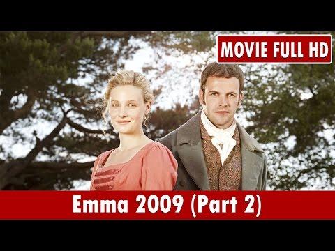 Emma 2009 (Part 2) Movie **  Romola Garai, Louise Dylan, Blake Ritson