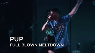 PUP | Full Blown Meltdown | First Play Live