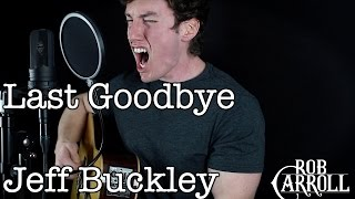 "Jeff Buckley - ""Last Goodbye"" (Acoustic Cover) 