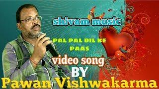 Gambar cover Pal Pal Dil Ke Paas Tum | Kishore Kumar | Movie Blackmail | Singer Pawan Vishwakarma