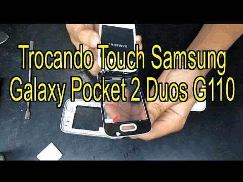 Trocando Touch do Samsung Galaxy Pocket 2 Duos G110