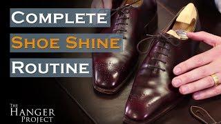 Complete Shoe Shine Routine