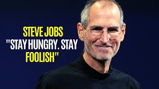 """Stay Hungry. Stay Foolish"" 