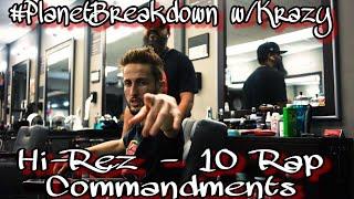 HI-REZ 10 RAP COMMANDMENTS (DISS) | PLANET BREAKDOWN W/KRAZY | REACTION