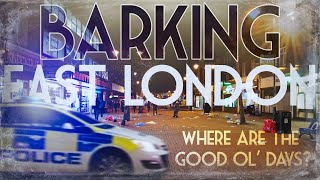 DARE to have a Night walk in Barking? - East London - Why NOT?