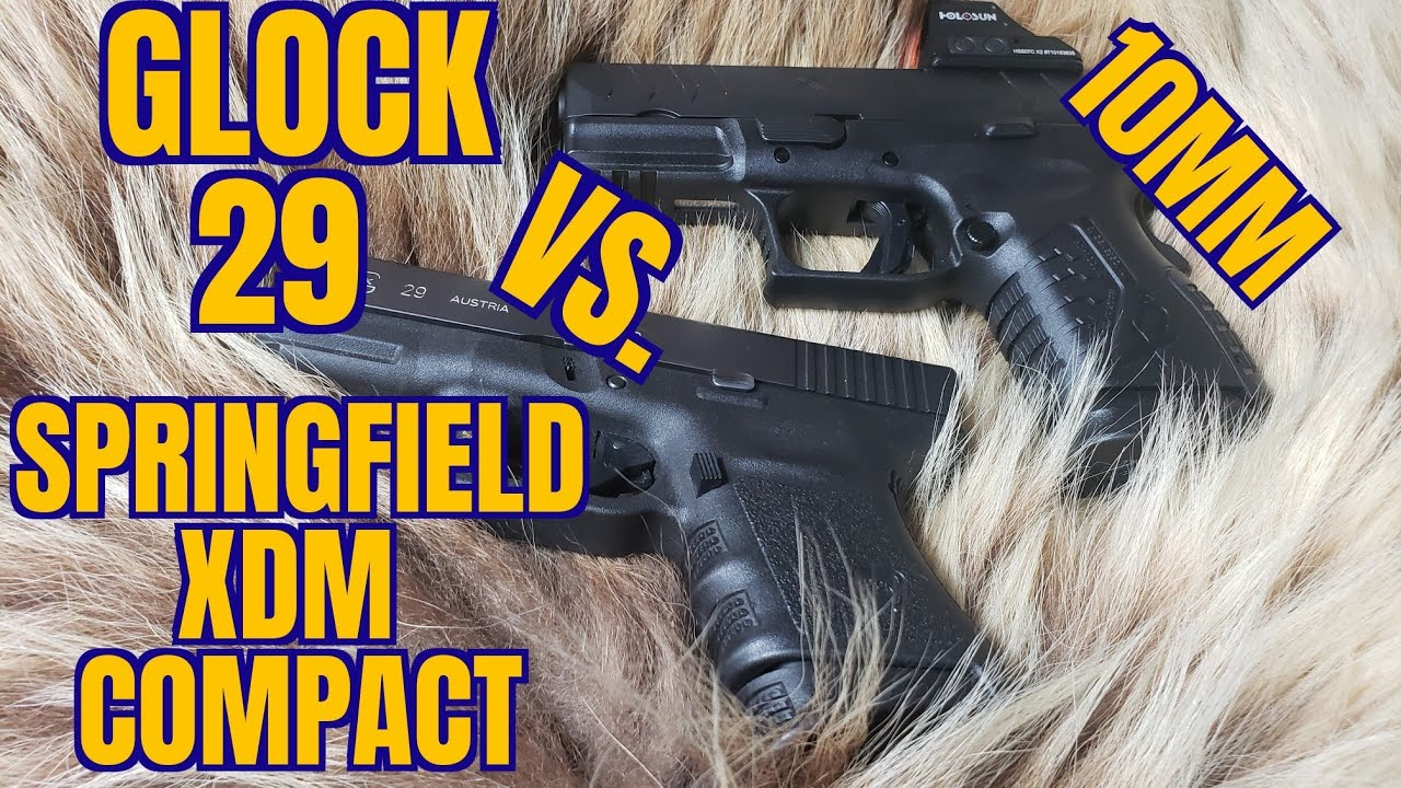 Glock 29 vs Springfield XDM Elite OSP Compact 10mm