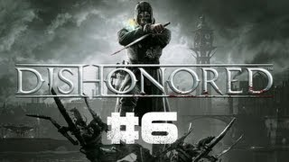 Dishonored Walkthrough / Gameplay Part 6 - Mission for Slackjaw!