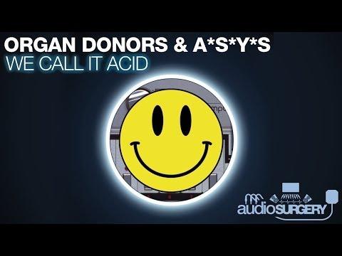 Organ Donors & ASYS - We Call It Acid (Original Mix)