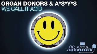 Organ Donors & ASYS - We Call It Acid (Original Mix)