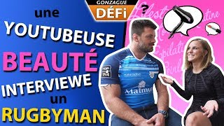 YOUTUBEUSE BEAUTÉ INTERVIEWE UN RUGBYMAN feat EMY LTR