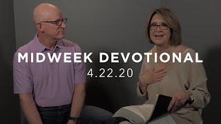 MIDWEEK DEVOTIONAL - 4.22.20