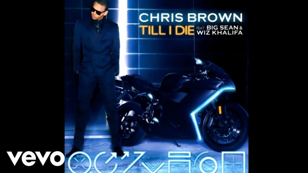 Download Chris Brown - Till I Die (Official Audio) ft. Big Sean, Wiz Khalifa