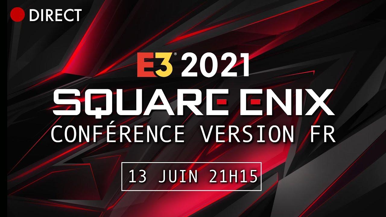 E3 2021 : Conférence Square Enix en direct [Français] ! | Juin 2021