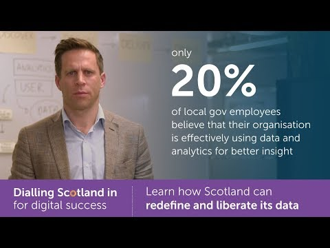 Redefining & liberating data  |  Dialling Scotland in for digital success
