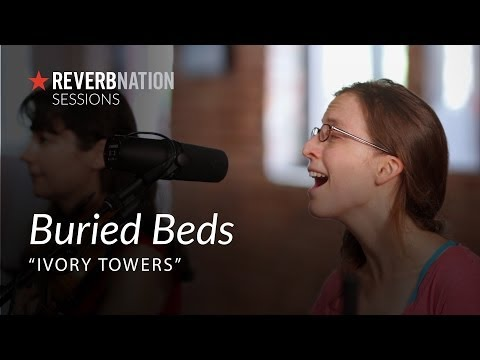 ReverbNation Sessions   Buried Beds   Ivory Towers