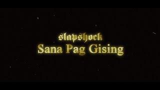 Slapshock - Sana Pag Gising (Official Music Video)