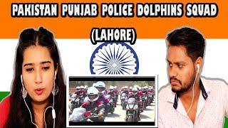 Indian Reaction On Pakistan Punjab Police Dolphins Squad (Lahore) | Krishna views