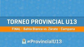 Provincial U13 Final - Bahía Blanca vs. Zárate - Campana