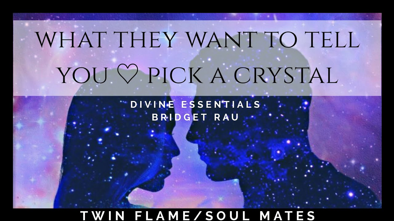 What do They Want to Tell You  Twin Flame / Soul Mates