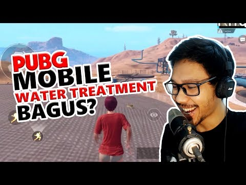 WATER TREATMENT BAGUS ? - PUBG MOBILE INDONESIA