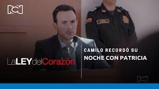 La Ley del Corazón - Camilo recordó su noche con Patricia