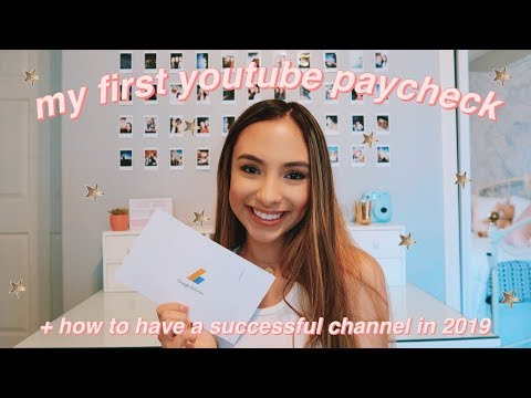 MY FIRST YOUTUBE PAYCHECK + HOW TO HAVE A SUCCESSFUL CHANNEL IN 2019!