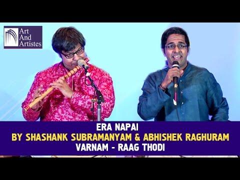 Shashank Subramanyam & Abhishek Raghuram | Era Napai - Thodi Varnam | Idea Jalsa | Art And Artistes