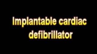 What Is The Definition Of Implantable cardiac defibrillator - Medical Dictionary Free Online Terms