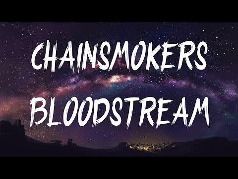 The Chainsmokers - Bloodstream (Lyrics / Lyric Video)