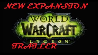 6th New World of Warcraft Expansion - Legion Trailer