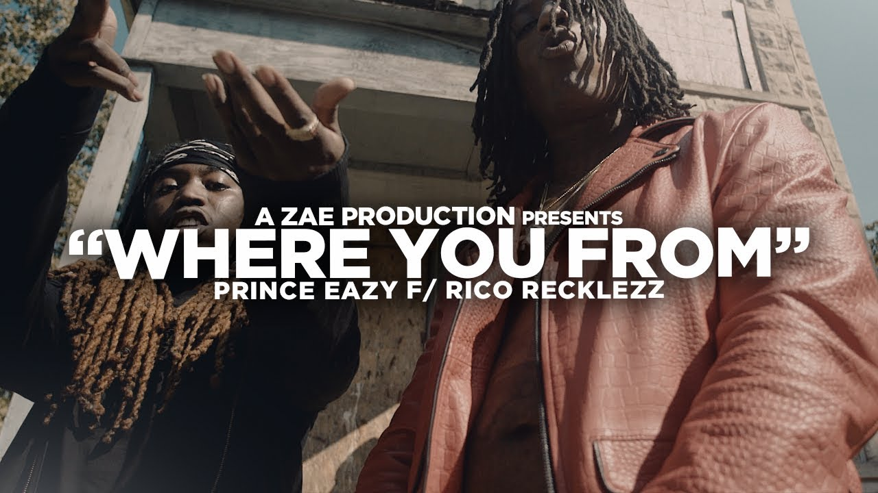 Prince Eazy f/ Rico Recklezz - Where You From (Official Music Video)