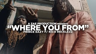 Download Prince Eazy f/ Rico Recklezz - Where You From (Official Music ) Shot By @AZaeProduction MP3 song and Music Video