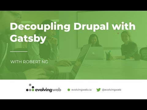 Decoupling Drupal with Gatsby