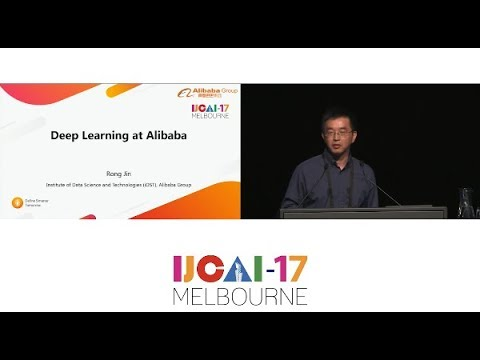 Deep Learning at Alibaba - Rong Jin - IJCAI Invited Talk (HD)