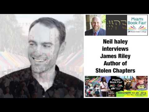 Neil Haley Interviews James Riley Author Of Stolen Chapters