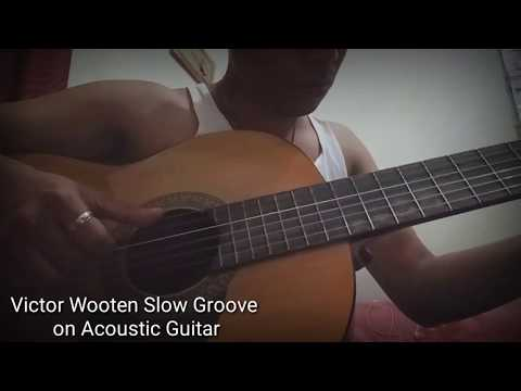 VICTOR WOOTEN SLOW GROOVE ON ACOUSTIC GUITAR