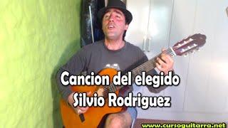 Como tocar Cancion del elegido Silvio Rodriguez