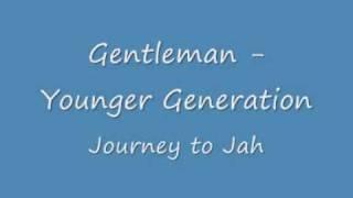 Gentleman - Younger Generation
