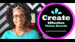 Creating Effective Vision Boards | Set Goals and Take Action