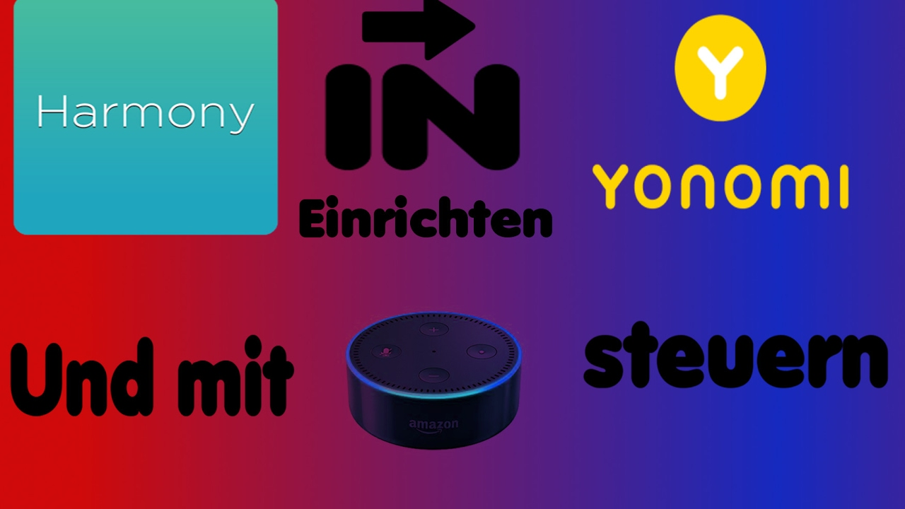 amazon echo dot harmony in yonomi einrichten mit alexa steuern teil 9 deutsch german youtube. Black Bedroom Furniture Sets. Home Design Ideas