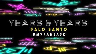 #MYFansAsk: Years & Years