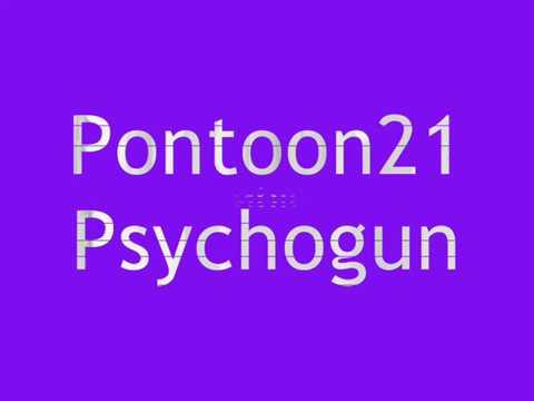 Pontoon21 Psychogun