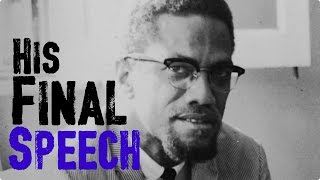 His Final Speech | Malcolm X