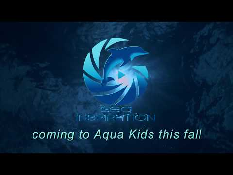 SEA INSPIRATION coming to Aqua Kids this September!