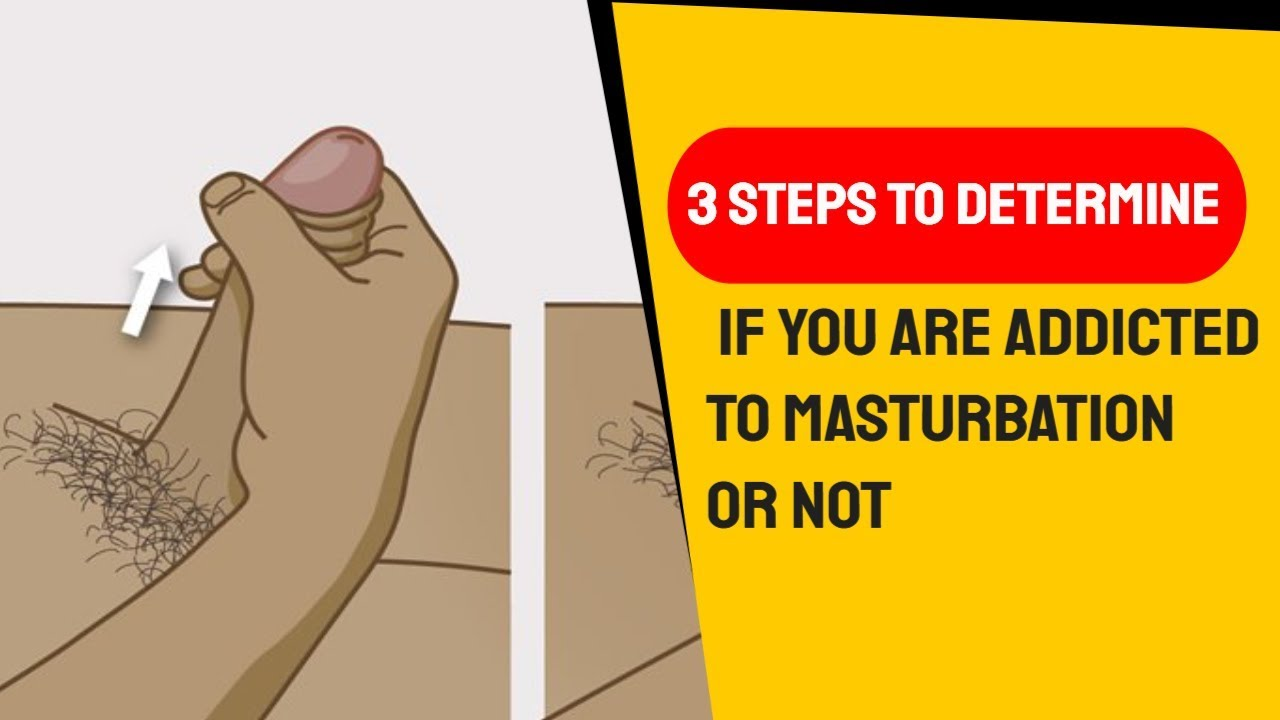 3 Steps To Determine If You Are Addicted To Masturbation -3053